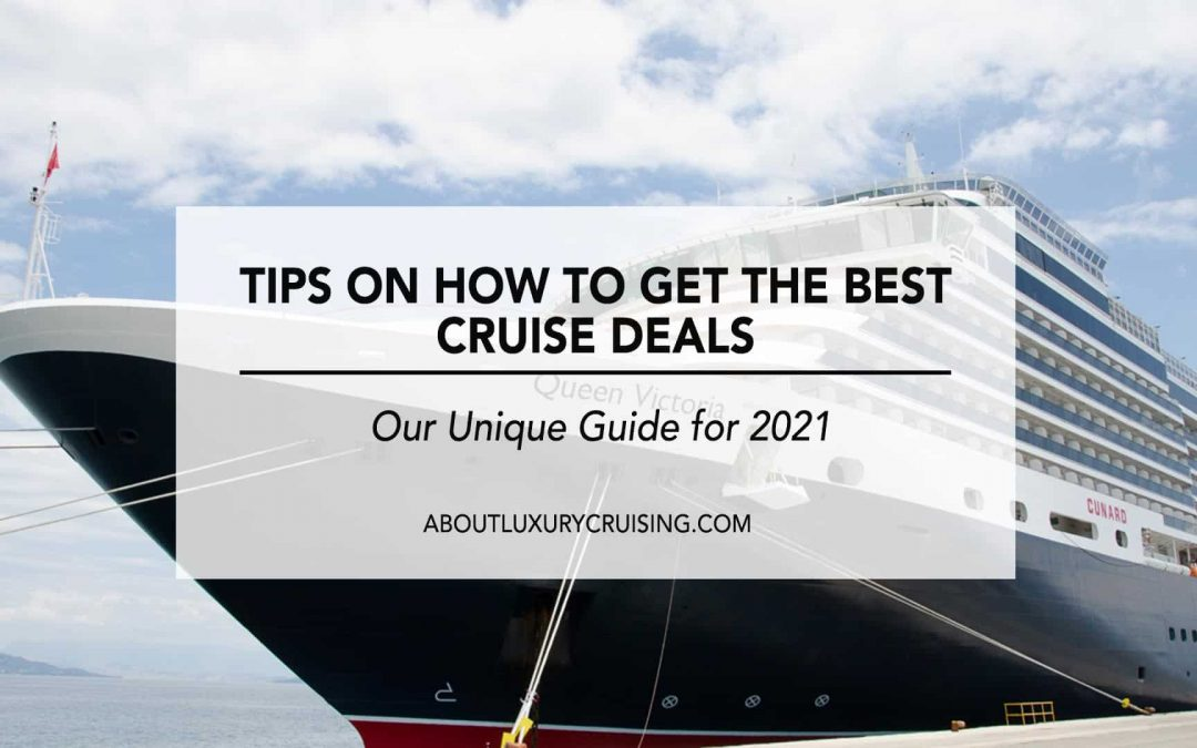 Cruise Deals : 18 Tips to Get the Best Cruise Deals